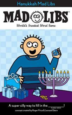 Hanukkah Mad Libs By Mccarthy, Rebecca/ Price, Roger (CRT)/ Stern, Leonard (CRT)